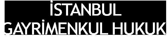 İstanbul Gayrimenkul Hukuk Merkezi